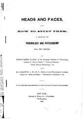 Heads and Faces, and how to Study Them: A Manual of Phrenology and Physiognomy for the People
