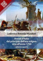 Annali d'Italia dal principio dell'era volgare sino all'anno 1750 - volume quarto