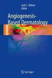 Angiogenesis-Based Dermatology