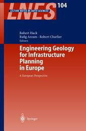 Engineering Geology for Infrastructure Planning in Europe: A European Perspective