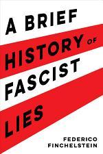 A Brief History of Fascist Lies