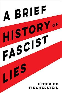 A Brief History of Fascist Lies PDF