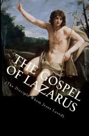 The Gospel of Lazarus  the Disciple Whom Jesus Loved