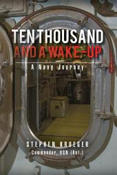 Ten Thousand and a Wake-up: A Navy Journey