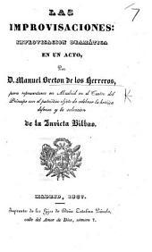 Las Improvisaciones: improvisacion dramatica en un acto ... con el patriótico objeto de celebrar la heróica defensa y la salvación de la invicta Bilbao