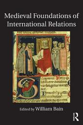 Medieval Foundations of International Relations