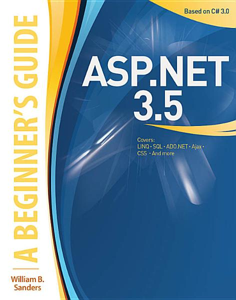 ASP NET 3 5  A Beginner s Guide