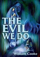 The Evil We Do PDF