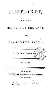 Ethelinde, or The recluse of the lake: Volume 3