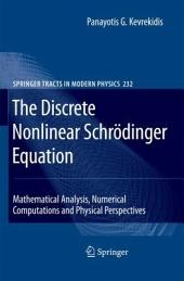 The Discrete Nonlinear Schrödinger Equation: Mathematical Analysis, Numerical Computations and Physical Perspectives