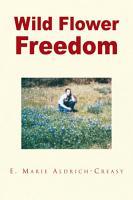Wild Flower Freedom PDF