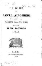 Le Rime di Dante Alighieri fiorentino precedute dalla vita di lui scritta da Gio. Boccaccio di Certaldo