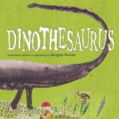 Dinothesaurus: Prehistoric Poems and Paintings (with audio recording)
