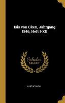 Isis von Oken  Jahrgang 1846  Heft I XII PDF
