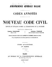 Nouveau Code civil: annoté et expliqué d'après la jurisprudence et la doctrine, Volume4,Partie1