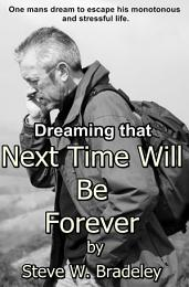 Dreaming That Next Time Will Be Forever