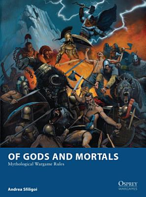 Of Gods and Mortals