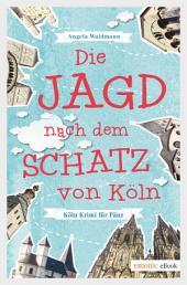 Die Jagd nach dem Schatz von Köln