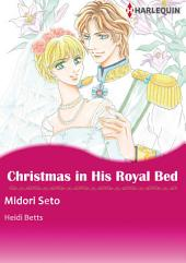 CHRISTMAS IN HIS ROYAL BED: Harlequin Comics
