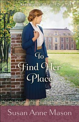 To Find Her Place  Redemption s Light Book  2