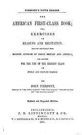 The American First-class Book, Or Exercises in Reading and Recitation: Selected Principally from Modern Authors of Great Britain and America, and Designed for the Use of the Highest Class in Public and Private Schools