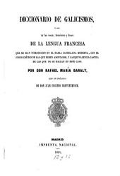 Diccionario de galicismos, ó sea de las voces, locuciones y frases de la lengua francesa que se han introducido en el habla castellana moderna