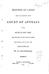 Reports of Cases Heard and Determined in the Court of Appeals of the State of New York Not Reported in the Official Series: From January, 1886, to [November, 1892], Volume 2