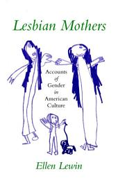Lesbian Mothers: Accounts of Gender in American Culture