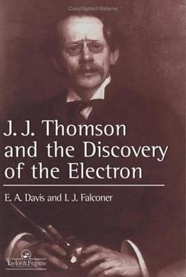 J J  Thompson And The Discovery Of The Electron PDF