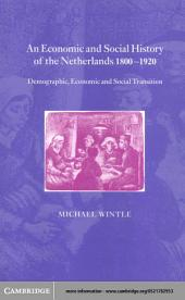An Economic and Social History of the Netherlands, 1800–1920: Demographic, Economic and Social Transition