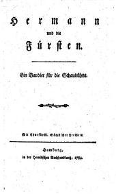 Herrmann und die Fürsten: Ein Bardiet f. d. Schaubühne