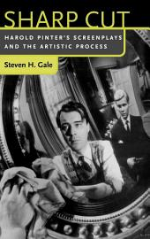 Sharp Cut: Harold Pinter's Screenplays and the Artistic Process