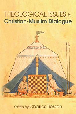Theological Issues in Christian Muslim Dialogue PDF