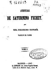 Aventuras de Saturnino Fichet: Volúmenes 1-2