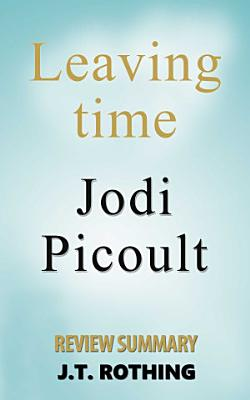 Leaving Time by Jodi Picoult   Review Summary