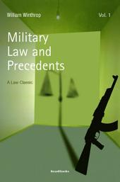 Military Law and Precedents: Volume 2