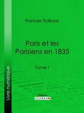 Paris et les Parisiens en 1835: Volume1