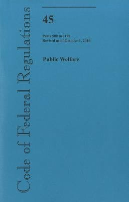 Public Welfare  Parts 500 to 1199  Revised as of October 1  2010 PDF