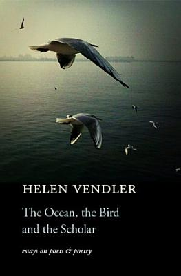 The Ocean  the Bird  and the Scholar PDF