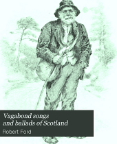 Vagabond Songs and Ballads of Scotland: With Many Old and Familiar Melodies