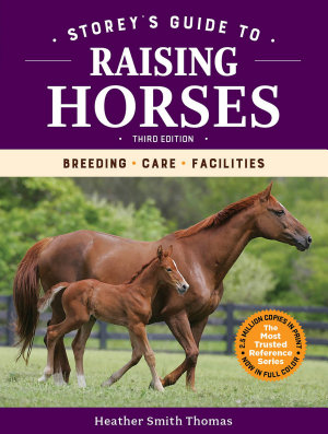 Storey s Guide to Raising Horses  3rd Edition