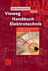 Vieweg Handbuch Elektrotechnik: Grundlagen und Anwendungen für Elektrotechniker, Ausgabe 4
