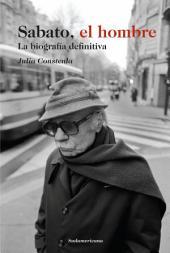 Sabato, el hombre: La biografía definitiva
