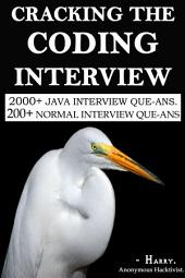 CRACKING THE CODING INTERVIEW.: 2000+ JAVA INTERVIEW QUESTION & ANSWERS AND 200+ SIMPLE INTERVIEW QUESTIONS.