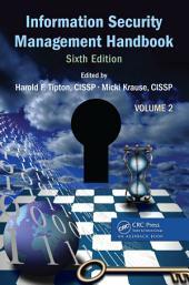 Information Security Management Handbook, Sixth Edition: Volume 2, Edition 6