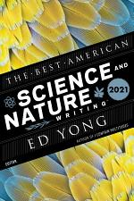 The Best American Science and Nature Writing 2021