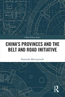 China s Provinces and the Belt and Road Initiative