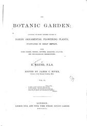 The Botanic Garden: Consisting of Highly Finished Figures of Hardy Ornamental Flowering Plants, Cultivated in Great Britain, with Their Names, Orders, History, Qualities, Culture, and Physiological Observations