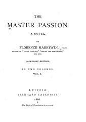 The Master Passion: A Novel, Volume 1