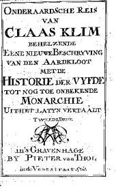 Onderaardsche reis van Claas Klim behelzende eene nieuwe beschryving van den aardkloot met de historie der vyfde tot nog toe onbekende monarchie: uit het latyn vertaalt